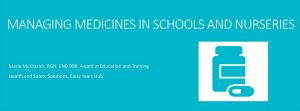 MANAGING MEDICINES IN SCHOOLS AND NURSERIES by Marie McKittrick RGN
